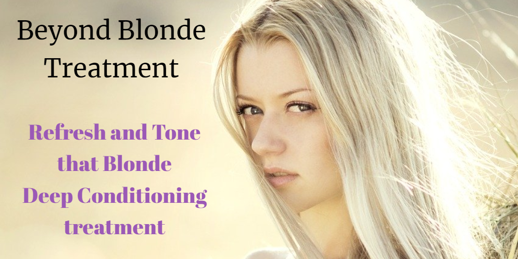 Beyond Blonde treatment